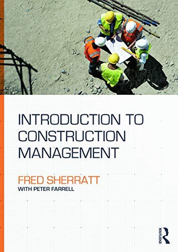 Introduction to Construction Management by Fred Sherratt (University of Bolton, UK)