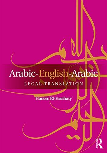 Arabic-English-Arabic Legal Translation By Hanem El-Farahaty (University of Leeds, UK)