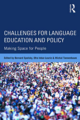 Challenges for Language Education and Policy By Bernard Spolsky (Bar-Ilan University, Israel)