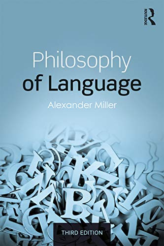 Philosophy of Language By Alexander Miller (University of Birmingham, UK)