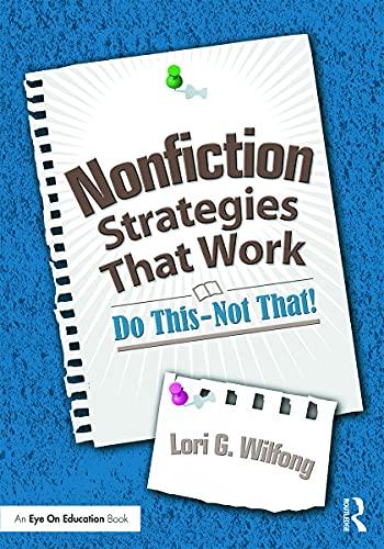 Nonfiction Strategies That Work By Lori G. Wilfong (Kent State University, USA)