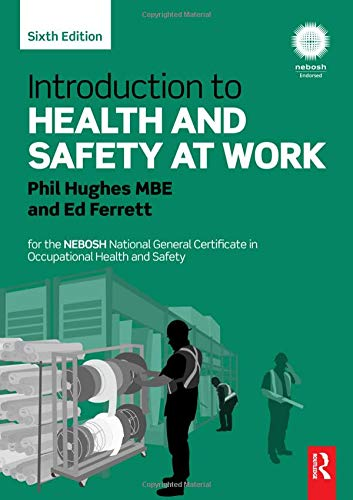 Introduction to Health and Safety at Work: for the NEBOSH National General Certificate in Occupational Health and Safety By Phil Hughes