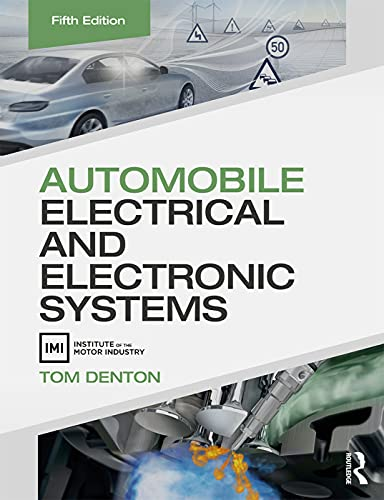 Automobile Electrical and Electronic Systems By Tom Denton (IMI eLearning Development Manager, UK)