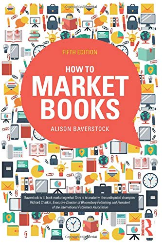How to Market Books By Alison Baverstock (self billing agreeement expires dec 2016)