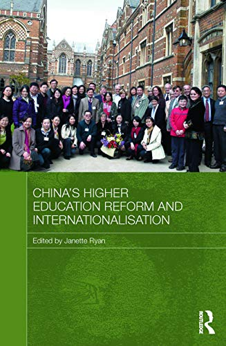 China's Higher Education Reform and Internationalisation By Janette Ryan (China Centre, University of Oxford, UK)