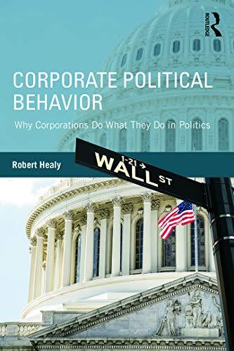 Corporate Political Behavior By Robert Healy (American University, USA)