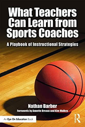 What Teachers Can Learn From Sports Coaches By Nathan Barber (School Administrator, Texas, USA)