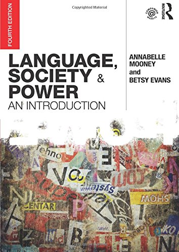 Language, Society and Power By Annabelle Mooney (Roehampton University, UK)