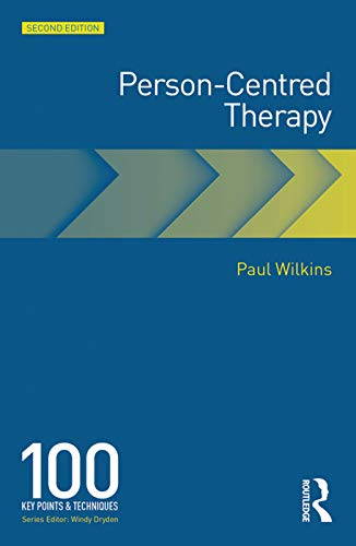 Person-Centred Therapy By Paul Wilkins
