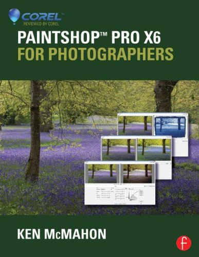 PaintShop Pro X6 for Photographers By Ken McMahon (Coolgrey Design, Ireland)