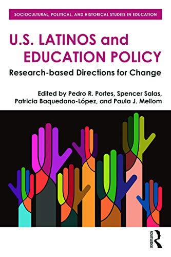 U.S. Latinos and Education Policy By Pedro R. Portes (University of Georgia, USA)