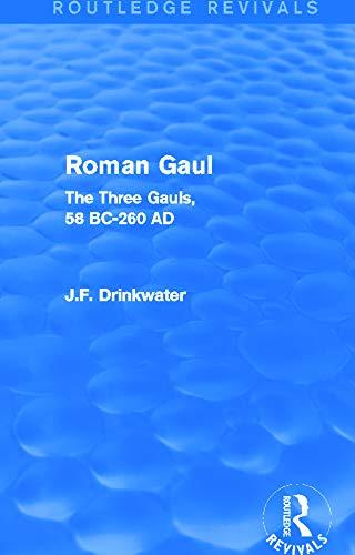 Roman Gaul By John Drinkwater (University of Birmingham)