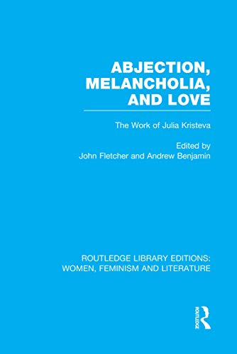 Abjection, Melancholia and Love By Edited by John Fletcher