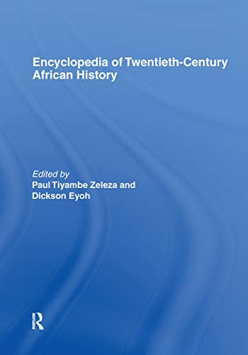 Encyclopedia of Twentieth-Century African History By Dickson Eyoh