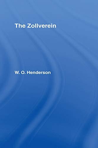 The Zollverein By W.O. Henderson