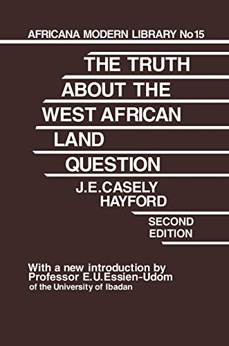 Truth About the West African Land Question By J.E. Casely Hayford