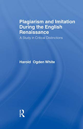 Plagiarism and Imitation Duri Cb By Harold Ogden White