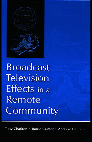 Broadcast Television Effects in A Remote Community By Tony Charlton