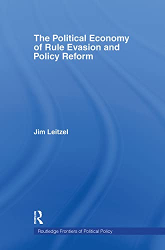 The Political Economy of Rule Evasion and Policy Reform By James Leitzel (University of Chicago, USA)