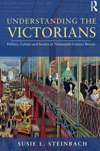 Understanding the Victorians By Susie L. Steinbach (Hamline University, USA)