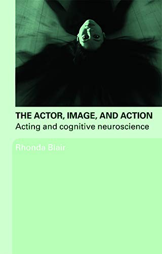 The Actor, Image, and Action By Rhonda Blair (Southern Methodist University, Dallas, USA)