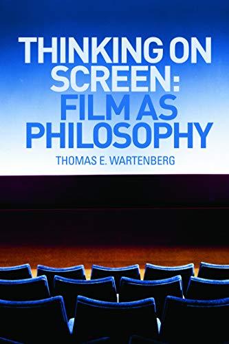 Thinking on Screen By Thomas E. Wartenberg (Mount Holyoke College, USA)