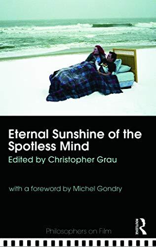 Eternal Sunshine of the Spotless Mind By Christopher Grau (Clemson University, USA)