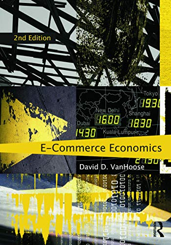eCommerce Economics By David VanHoose (Baylor University, USA)