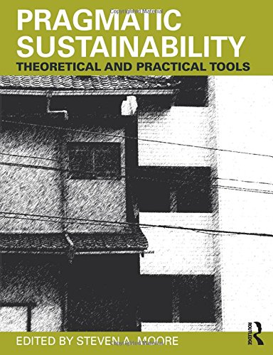 Pragmatic Sustainability By Edited by Steven A. Moore