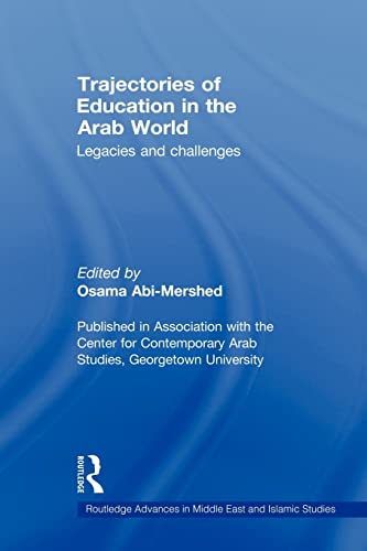 Trajectories of Education in the Arab World By Osama Abi-Mershed (Georgetown University, USA)