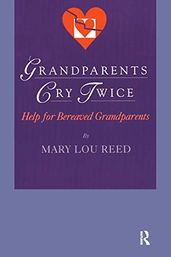 Grandparents Cry Twice By Mary Lou Reed