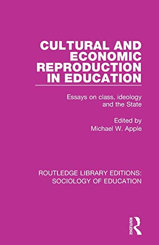 Cultural and Economic Reproduction in Education By Michael W. Apple (University of Wisconsin, USA)