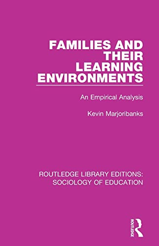 Families and their Learning Environments By Kevin Marjoribanks