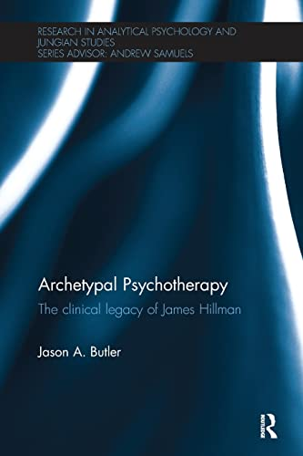 Archetypal Psychotherapy By Jason A. Butler (PhD in Clinical Psychology from Pacifica Graduate Institute, USA)