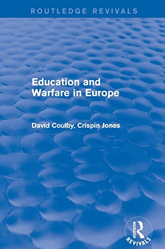 Revival: Education and Warfare in Europe (2001) By David Coulby