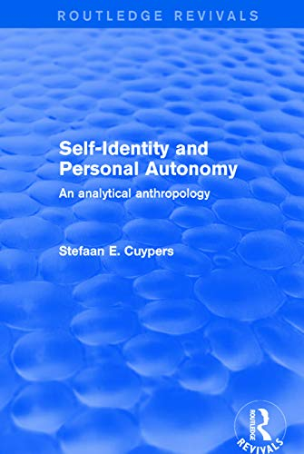 Revival: Self-Identity and Personal Autonomy (2001) By Stefaan E. Cuypers