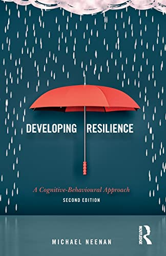 Developing Resilience: A Cognitive-Behavioural Approach by Michael Neenan (Centre for Stress Management, London, UK)