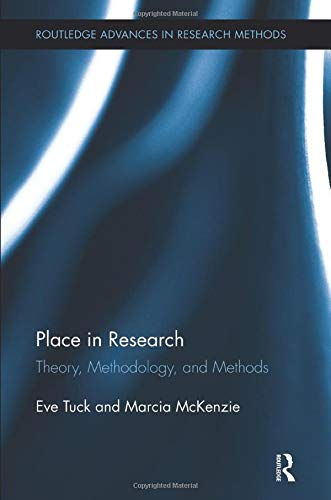 Place in Research By Eve Tuck (University of Toronto, Canada)