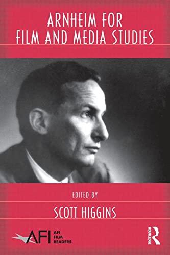Arnheim for Film and Media Studies By Scott Higgins (Wesleyan University, USA)