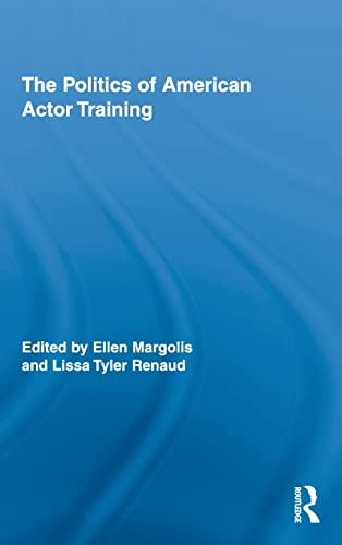 The Politics of American Actor Training By Ellen Margolis (Pacific University, USA)