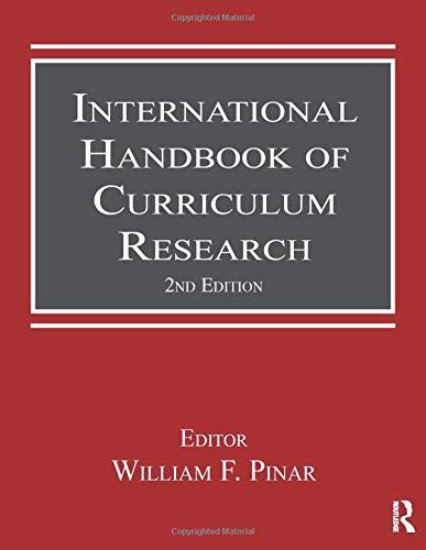 International Handbook of Curriculum Research By William F. Pinar (University of British Columbia, Canada)