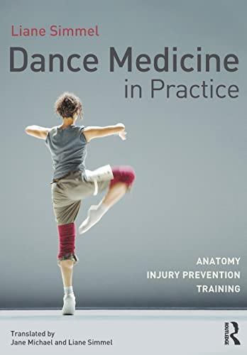 Dance Medicine in Practice By Liane Simmel (Fit for dance, Munich, Germany)