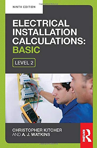 Electrical Installation Calculations: Basic, 9th ed by Christopher Kitcher (Central Sussex College, UK)