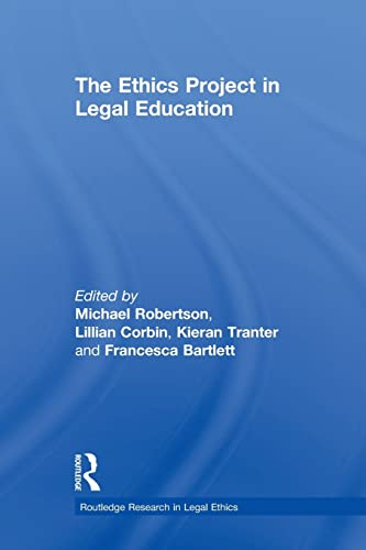 The Ethics Project in Legal Education By Michael Robertson (University of Southern Queensland, Australia)