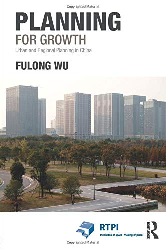 Planning for Growth By Fulong Wu (University College London, UK)
