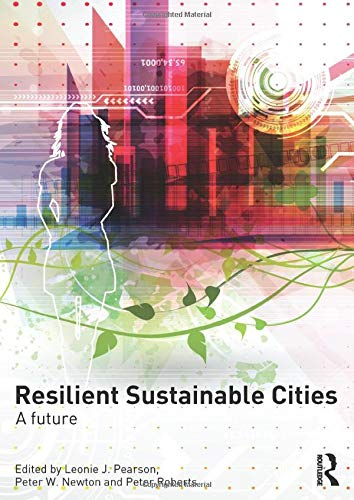 Resilient Sustainable Cities: A Future by Peter Roberts