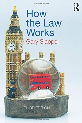 How the Law Works By Gary Slapper (NYU London, UK)