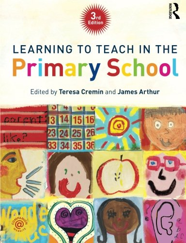 Learning to Teach in the Primary School (Learning to Teach in the Primary School Series) By Edited by James Arthur