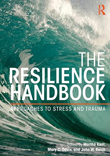 The Resilience Handbook By Martha Kent (Arizona State University, USA)