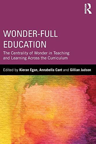 Wonder-Full Education By Kieran Egan (Simon Fraser University, Canada)